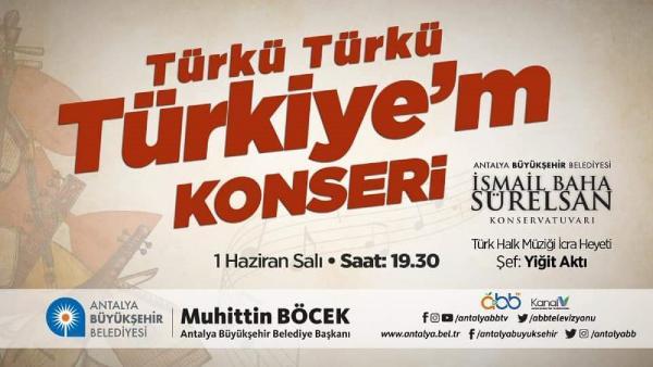 Büyükşehir'den 'Türkü Türkü Türkiye'm Konseri'